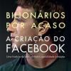 Bilionários por acaso: A criação do Facebook