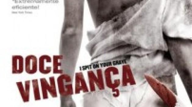 Doce Vingança (I Spit On Your Grave)